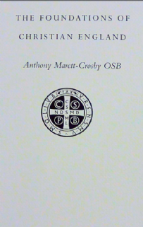 The Foundations of Christian England by Anthony Marett-Crosby OSB